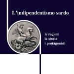 Esce la prima monografia completa sull'indipendentismo sardo, da Lussu ai giorni nostri