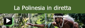La Polinesia in diretta