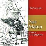 Il libro di Aldo Rozzi Marin, <em>San Marco, il leone e l'evangelista</em>, per riflettere sulla simbologia di un popolo