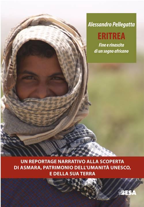 eritrea fine rinascita sogno africano
